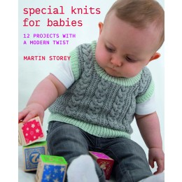 Martin Storey: Special Knits for Babies, 12 Projects with a Modern Twist