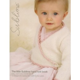 SU600 The Little Sublime Hand Knit Book, 15 designs for babies in Sublime Baby Cashmere Merino Silk DK